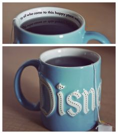 disneyland mug, love the quote inside Wish they had this when I went!