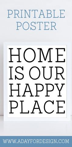 Home Is Our Happy Place Printable | There really is nothing being at home with your family. This piece of printable art declares a family's happy place.