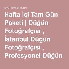 Hafta İçi Tam Gün Paketi   Düğün Fotoğrafçısı , İstanbul Düğün Fotoğrafçısı , Profesyonel Düğün Fotoğrafçısı
