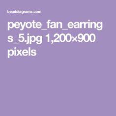 peyote_fan_earrings_5.jpg 1,200×900 pixels