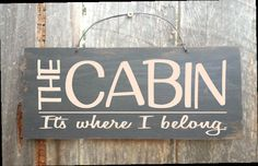 Hey, I found this really awesome Etsy listing at https://www.etsy.com/listing/216592876/cabin-decor-cabin-sign-the-cabin-its