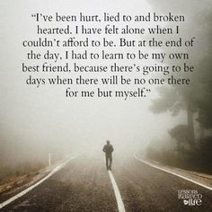 Lessons Learned in Life   I have felt alone.