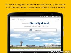 Schiphol Amsterdam Airport  Android App - playslack.com ,  The official Schiphol app: Your essential guide to Schiphol Amsterdam Airport. Navigate the airport, check your flight's latest updates and find places to eat, drink, shop, relax and much more. Here are some of the great things you'll find in the app:- An overview of all relevant information concerning your flight, such as the location of your gate- Places to eat, drink, shop and relax on the way to your gate- Up-to-date flight times…