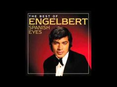 ▶ Engelbert Humperdinck - Spanish Eyes. - YouTube