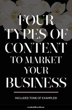 4 types of content to market your business - what to blog about or share on social media to attract and convert potential customers . Examples of educational, inspirational, community building, and promotional blog posts!