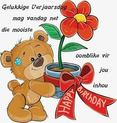 Birthday Wishes, Happy Birthday, Afrikaans, Projects To Try, Birthdays, Quotes, Happy Brithday, Anniversaries, Quotations