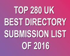 SEO tips and tricks: Top 280 Best UK Directory List For Directory Submission and Better SEO