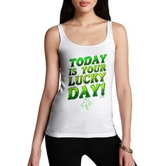 Women's Today Is ...  http://twistedenvy.com/products/womens-today-is-your-lucky-day-tank-top?utm_campaign=social_autopilot&utm_source=pin&utm_medium=pin   Shop for Amazing Art  Show your Creative side.  #Twistedenvy