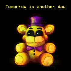 ======= Shirt for Sale ======= Tomorrow is Another Day Five Nights at Freddy's tshirt by Kaiserin. ========================= #FNAF