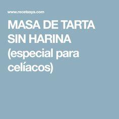 MASA DE TARTA SIN HARINA (especial para celíacos) Tortillas Veganas, Vegan Desserts, Vegan Gluten Free, Diabetes, Food And Drink, Recipes, Quiches, Sweet, Frosting