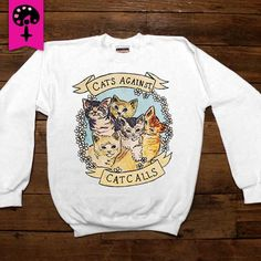 Cats Against Catcalls -- Women's Sweatshirt/Long-Sleeve
