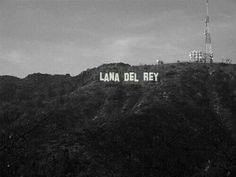 Smack dab in the middle of Hollyweird - Lana Del Rey as the Hollywood sign
