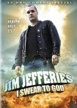 Jim Jeffries - I swear to god