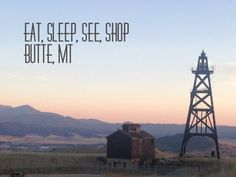 Eat, Sleep, See, Shop Butte, MT: The Berkeley Pit, Headframe Spirits, and the Finlen Hotel are spotlighted.