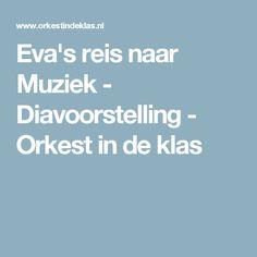 Eva's reis naar Muziek - Diavoorstelling - Orkest in de klas