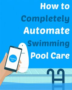 How to Completely Automate Swimming Pool Care