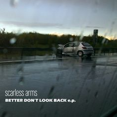 better don't look back e.p. by Scarless Arms on SoundCloud