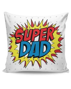 Super Dad My Superhero | Father's Day Cushion Cover