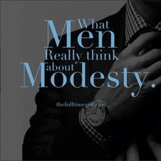 Wonderful Article about what real men think about women dressing modestly!