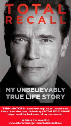 Help unveil the back cover of my book. Watch the unveiling: http://www.schwarzenegger.com/totalrecallbook/
