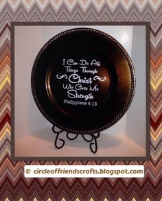 I Can Do All Things Through Christ..Charger Plate