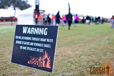 Tough Mudder  this sign scares me ... at least we will be doing in germany ,, gators are one of my biggest fears