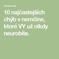 10 najčastejších chýb v nemčine, ktoré VY už nikdy neurobíte.