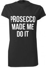 LOVE PROSECCO MADE ME DO IT SLOGAN T-SHIRT IN BLACK