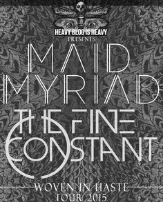 MAID MYRIAD: Six-Week Co-Headlining Woven In Haste Tour With The Fine Constant Begins This Week