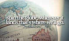 spin the globe ;)