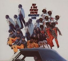 Sly & The Family Stone Greatest Hits Sony http://www.amazon.com/dp/B000GG4XI8/ref=cm_sw_r_pi_dp_5KH2vb1CWRQ1N