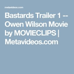 Bastards Trailer 1 -- Owen Wilson Movie by MOVIECLIPS | Metavideos.com