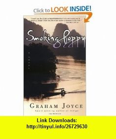 Smoking Poppy  A Novel (9780671039400) Graham Joyce , ISBN-10: 0671039407  , ISBN-13: 978-0671039400 ,  , tutorials , pdf , ebook , torrent , downloads , rapidshare , filesonic , hotfile , megaupload , fileserve