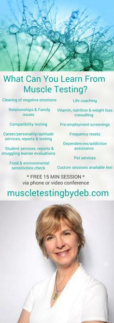 CLICK PIC TO LEARN MORE at www.muscletestingbydeb.com. For 15 years, I have been using muscle testing from applied clinical Kinesiology.                                                                            Muscle testing is a tool to measure the electrical activity (or energy) in your body. Let me show how muscle testing can answer any questions you have about any aspect of your life, or your loved ones & pets. #muscletesting #careers #learning #foodsensitivities #relationship #pets