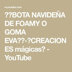 ♥♥BOTA NAVIDEÑA DE FOAMY O GOMA EVA♥♥-♥CREACIONES mágicas♥ - YouTube Santa Boots, Youtube, Handmade Crafts, Jelly Beans, The Creation, Youtubers, Youtube Movies