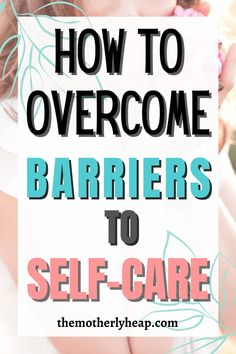 Overcoming these barriers to self-care can open up the opportunity for self-growth, and can promote your wellbeing. #selfcarebarriers #selfcareformoms #momlife Negative Self Talk, Negative Thoughts, Happiness Comes From Within, Balanced Life, Self Compassion, Time Management Tips, Coping Skills, Mom Blogs, Self Care