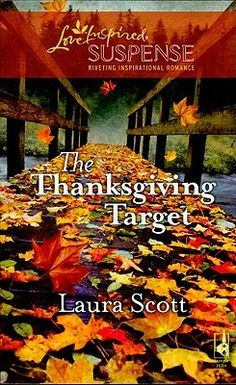 "The Thanksgiving Target (Steeple Hill Love Inspired Suspense #174). ""Army lieutenant Max Forrester is home on leave, and looking forward to celebrating Thanksgiving with his sister, Melissa. Then he finds her fighting for her life in the hospital. All he wants is to protect his sibling...until another damsel in distress crosses his path."" -Goodreads.com"