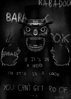 The Babadook - the most terrifying film I have ever seen. I wanted to cry. Best Horror Movies, Horror Movie Posters, Horror Films, Horror Art, Scary Movie Quotes, Scary Movies, Quote Posters, Quote Prints, The Babadook