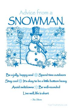 Winter Solstice: Advice from a Snowman. Advice Quotes, Me Quotes, Motivational Quotes, Inspirational Quotes, Snow Quotes, Life Advice, Quotable Quotes, Bible Quotes, Frosty The Snowmen