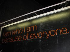 I am who I am because of everyone