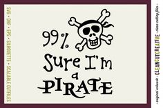 Funny Boys Quote 99% Sure I'm a Pirate - SVG DXF EPS PNG - Cricut and Silhouette - clean cutting files from DesignBundles.net