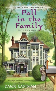 Pall in the Family (A Family Fortune Mystery) by Dawn Eastman, http://www.amazon.com/dp/0425264270/ref=cm_sw_r_pi_dp_7alArb13Q01T2