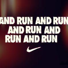 And run and run and run