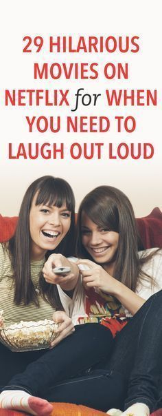 29 Laugh Out Loud Movies On Netflix