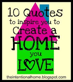 The Intentional Home: 10 Quotes to Inspire You to Create a Home You Love