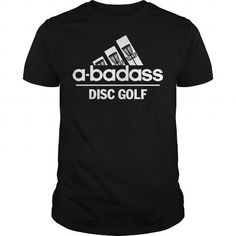 ABADASS  Disc Golf #jobs #tshirts #METAL #gift #ideas #Popular #Everything #Videos #Shop #Animals #pets #Architecture #Art #Cars #motorcycles #Celebrities #DIY #crafts #Design #Education #Entertainment #Food #drink #Gardening #Geek #Hair #beauty #Health #fitness #History #Holidays #events #Home decor #Humor #Illustrations #posters #Kids #parenting #Men #Outdoors #Photography #Products #Quotes #Science #nature #Sports #Tattoos #Technology #Travel #Weddings #Women