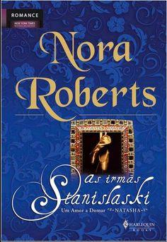 """As Irmãs Stanislaski - Um Amor a Domar """"Natasha"""", de Nora Roberts"""