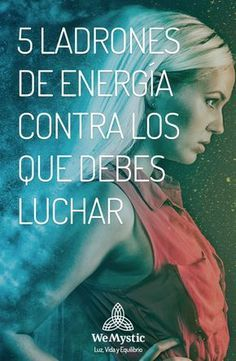 5 LADRONES DE ENERGÍA CONTRA LOS QUE DEBES LUCHAR Good Vibes, Feng Shui, Wicca, Witchcraft, Reiki, Ale, Motivational Quotes, Cheers, Spiritual Cleansing