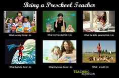 What really goes into being a preschool teacher? Check out this hilarious 'what I really do' meme.
