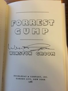 Winston Groom - Forrest Gump. Purchased from Alabama Booksmith.